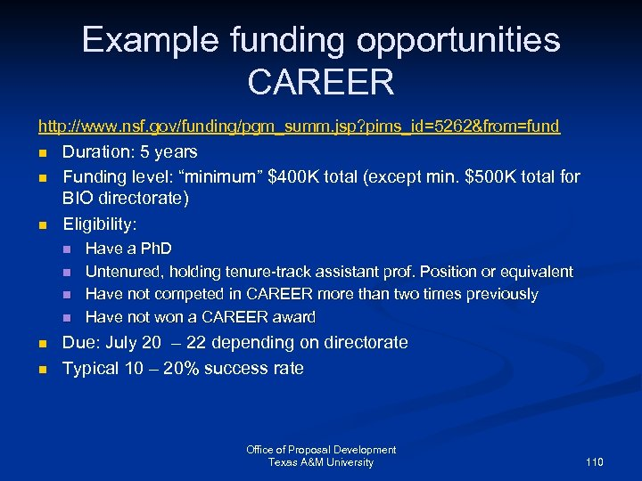 Example funding opportunities CAREER http: //www. nsf. gov/funding/pgm_summ. jsp? pims_id=5262&from=fund n n n Duration: