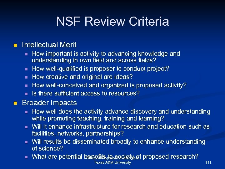 NSF Review Criteria n Intellectual Merit n n n How important is activity to