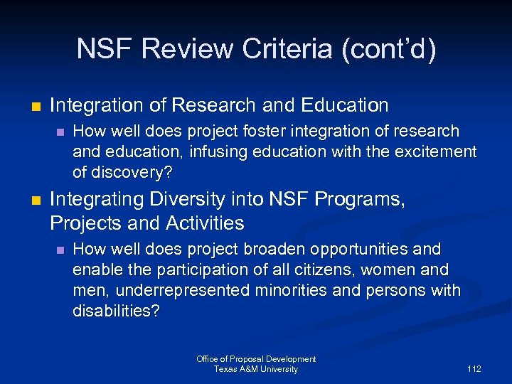 NSF Review Criteria (cont'd) n Integration of Research and Education n n How well