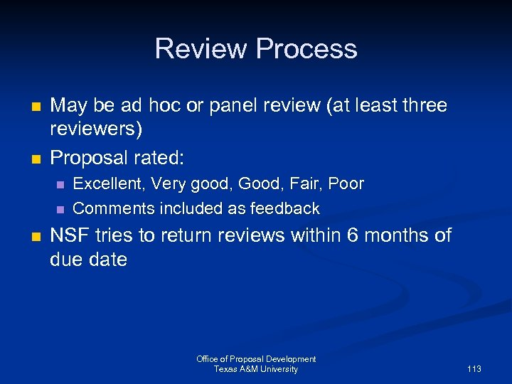 Review Process n n May be ad hoc or panel review (at least three