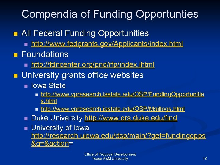 Compendia of Funding Opportunties n All Federal Funding Opportunities n n Foundations n n