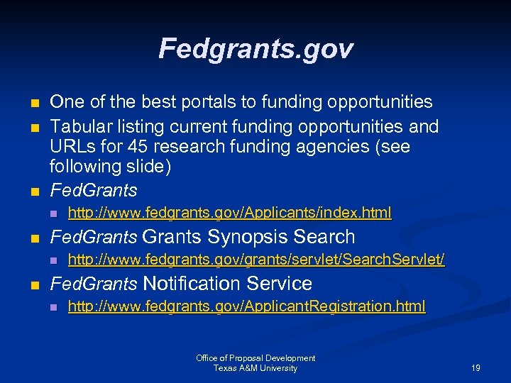 Fedgrants. gov n n n One of the best portals to funding opportunities Tabular