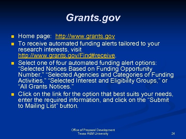 Grants. gov n n Home page: http: //www. grants. gov To receive automated funding