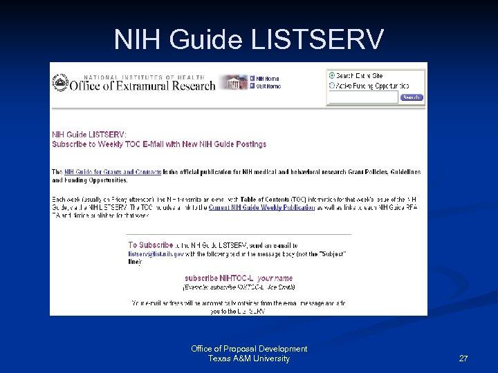 NIH Guide LISTSERV Office of Proposal Development Texas A&M University 27