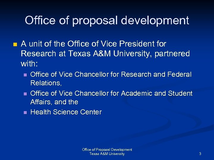 Office of proposal development n A unit of the Office of Vice President for