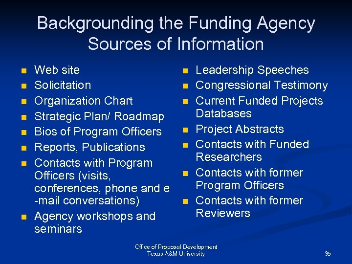 Backgrounding the Funding Agency Sources of Information n n n n Web site Solicitation