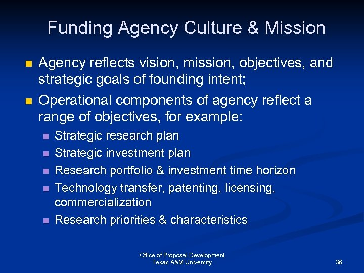 Funding Agency Culture & Mission n n Agency reflects vision, mission, objectives, and strategic