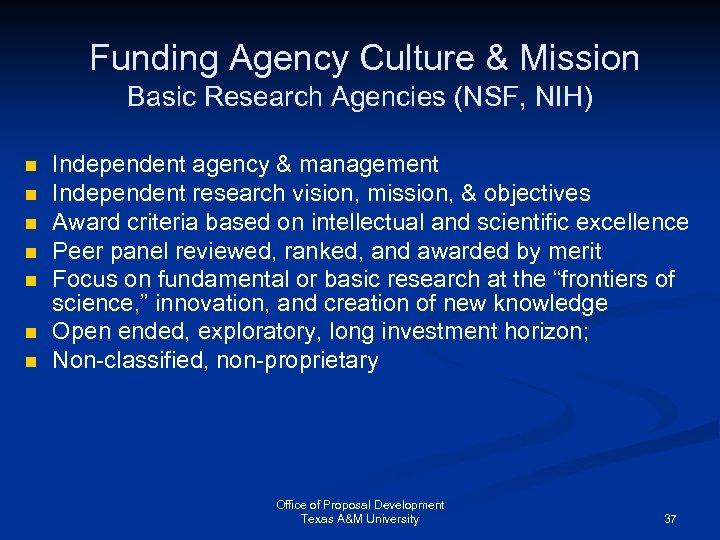 Funding Agency Culture & Mission Basic Research Agencies (NSF, NIH) n n n n