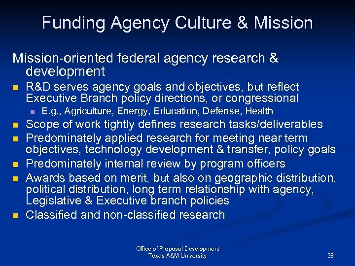 Funding Agency Culture & Mission-oriented federal agency research & development n R&D serves agency