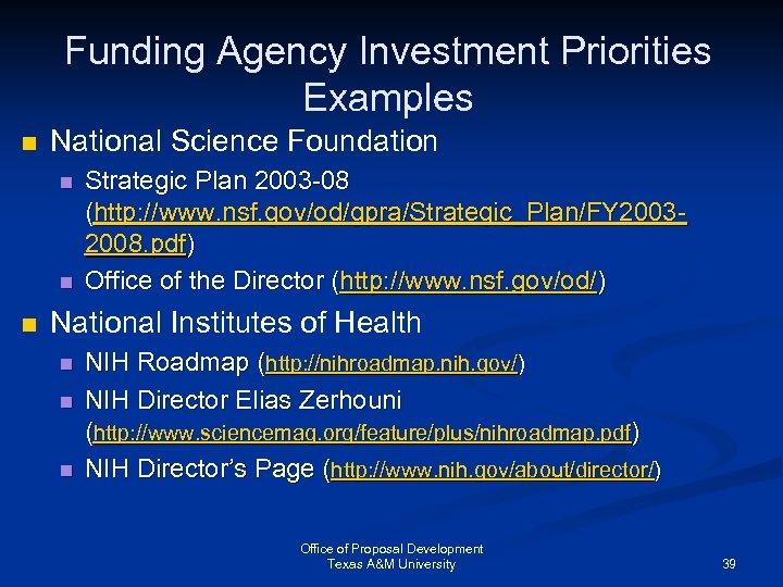 Funding Agency Investment Priorities Examples n National Science Foundation n Strategic Plan 2003 -08