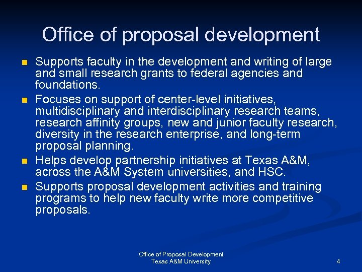 Office of proposal development n n Supports faculty in the development and writing of