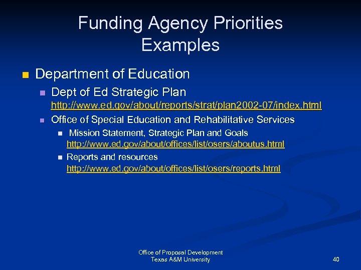 Funding Agency Priorities Examples n Department of Education n Dept of Ed Strategic Plan