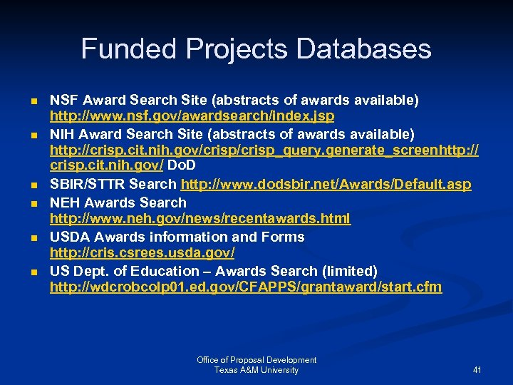 Funded Projects Databases n n n NSF Award Search Site (abstracts of awards available)