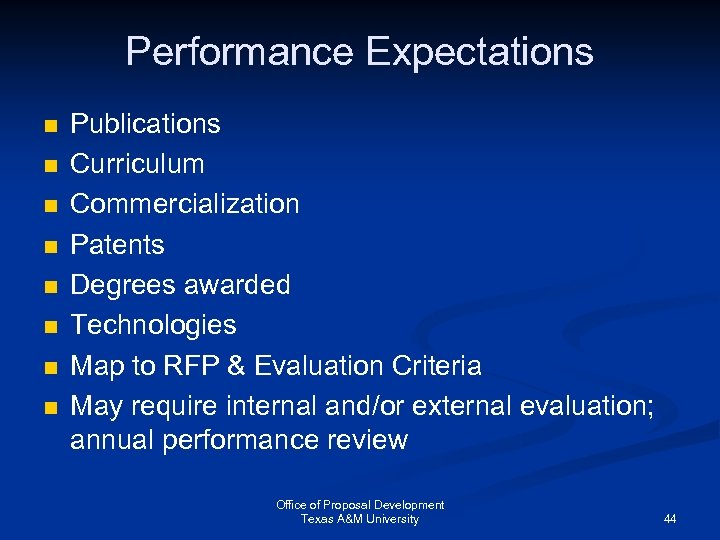 Performance Expectations n n n n Publications Curriculum Commercialization Patents Degrees awarded Technologies Map