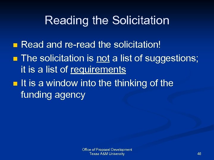 Reading the Solicitation n Read and re-read the solicitation! The solicitation is not a