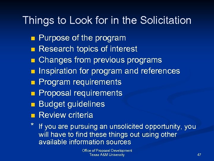 Things to Look for in the Solicitation n n n n Purpose of the