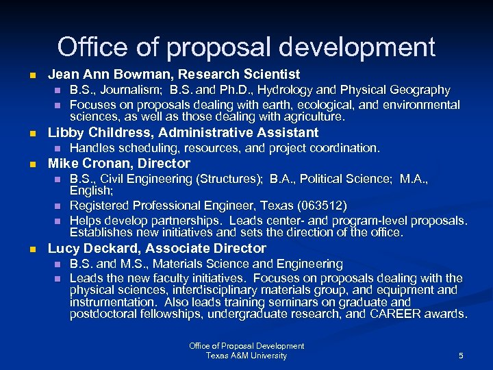 Office of proposal development n Jean Ann Bowman, Research Scientist n n n Libby