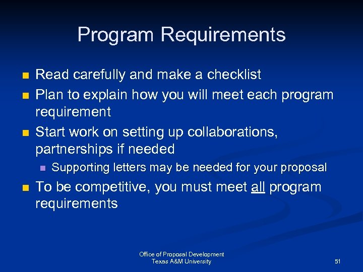 Program Requirements n n n Read carefully and make a checklist Plan to explain