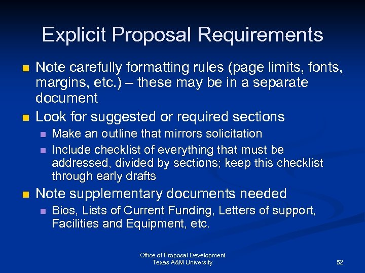 Explicit Proposal Requirements n n Note carefully formatting rules (page limits, fonts, margins, etc.