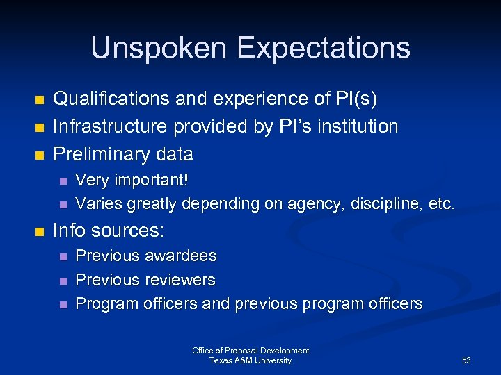 Unspoken Expectations n n n Qualifications and experience of PI(s) Infrastructure provided by PI's