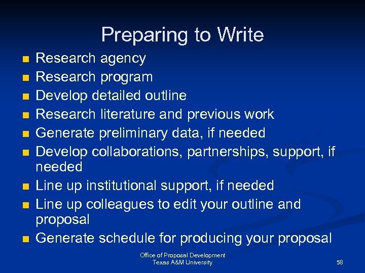 Preparing to Write n n n n n Research agency Research program Develop detailed