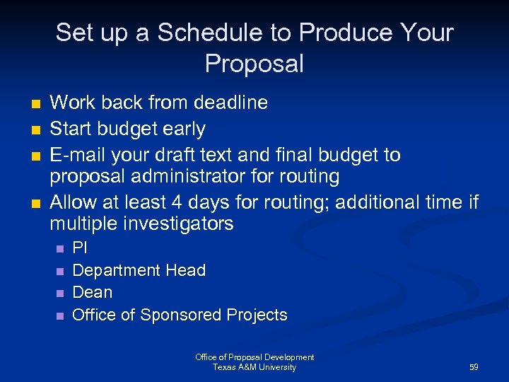 Set up a Schedule to Produce Your Proposal n n Work back from deadline