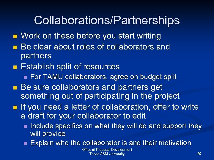 Collaborations/Partnerships n n n Work on these before you start writing Be clear about