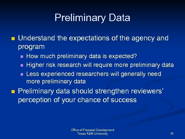 Preliminary Data n Understand the expectations of the agency and program n n How
