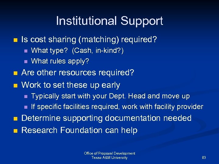 Institutional Support n Is cost sharing (matching) required? n n Are other resources required?