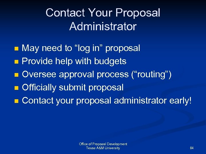 """Contact Your Proposal Administrator n n n May need to """"log in"""" proposal Provide"""