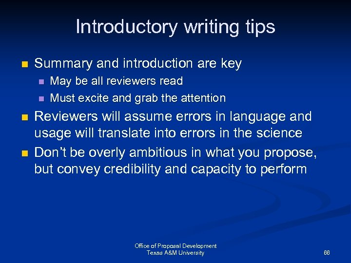 Introductory writing tips n Summary and introduction are key n n May be all