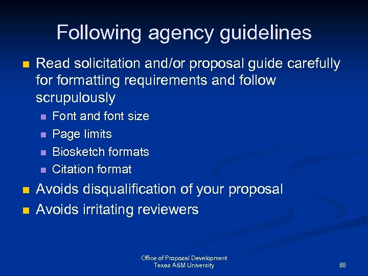 Following agency guidelines n Read solicitation and/or proposal guide carefully formatting requirements and follow