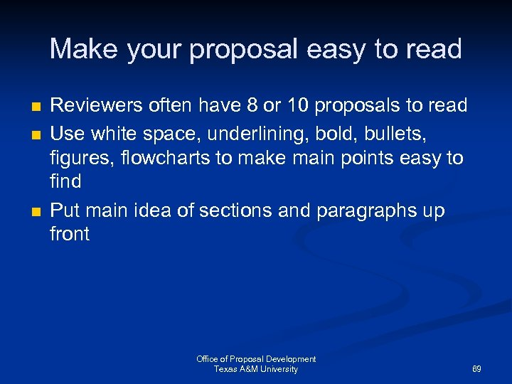 Make your proposal easy to read n n n Reviewers often have 8 or