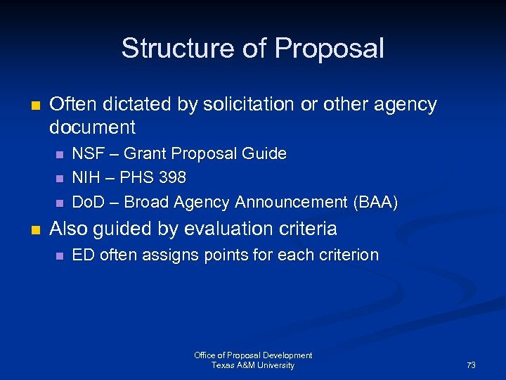 Structure of Proposal n Often dictated by solicitation or other agency document n n