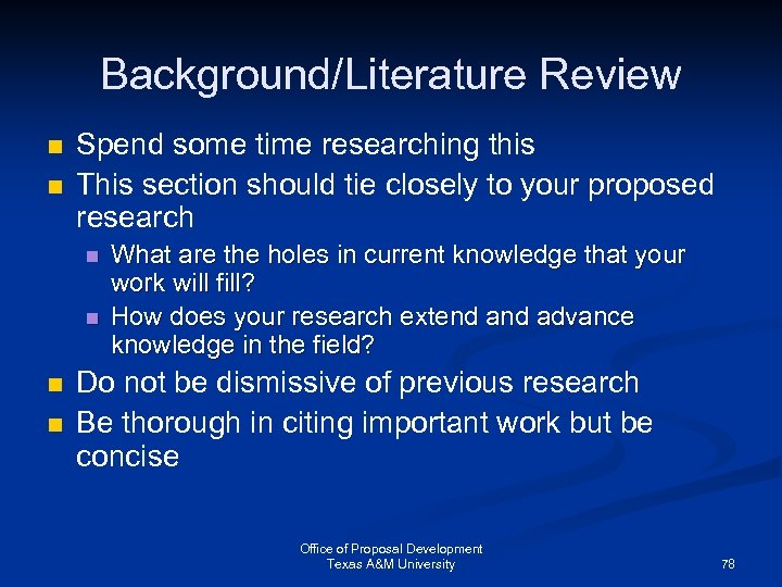 Background/Literature Review n n Spend some time researching this This section should tie closely