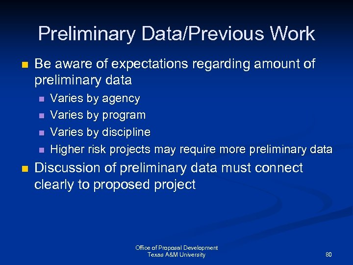 Preliminary Data/Previous Work n Be aware of expectations regarding amount of preliminary data n