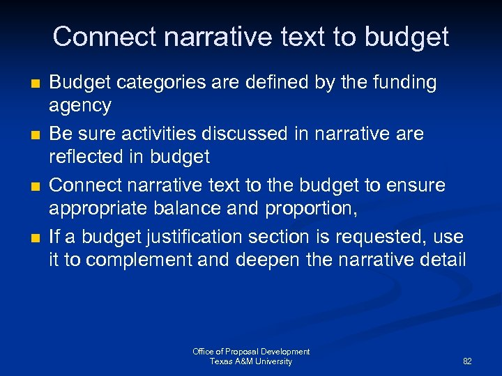 Connect narrative text to budget n n Budget categories are defined by the funding