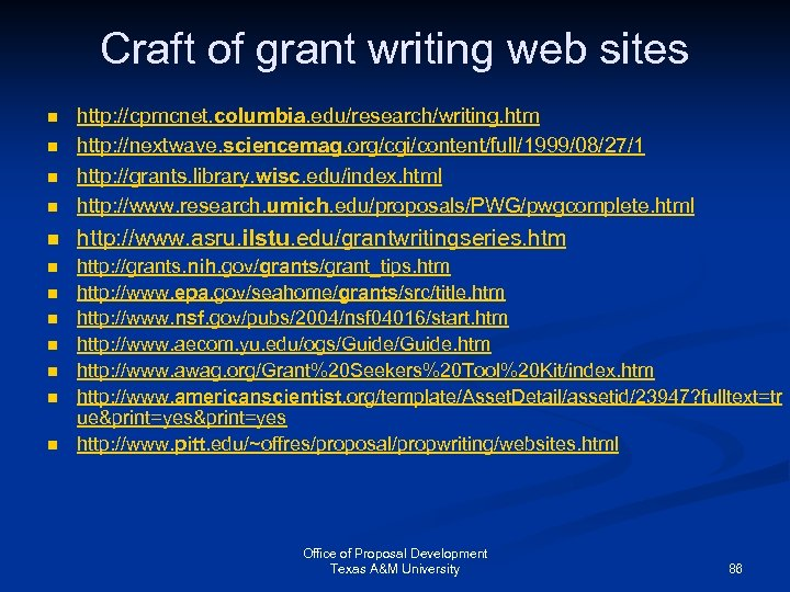 Craft of grant writing web sites n http: //cpmcnet. columbia. edu/research/writing. htm http: //nextwave.