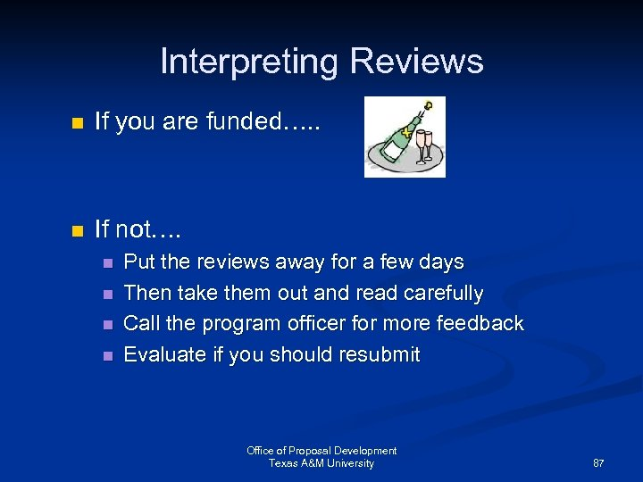 Interpreting Reviews n If you are funded…. . n If not…. n n Put