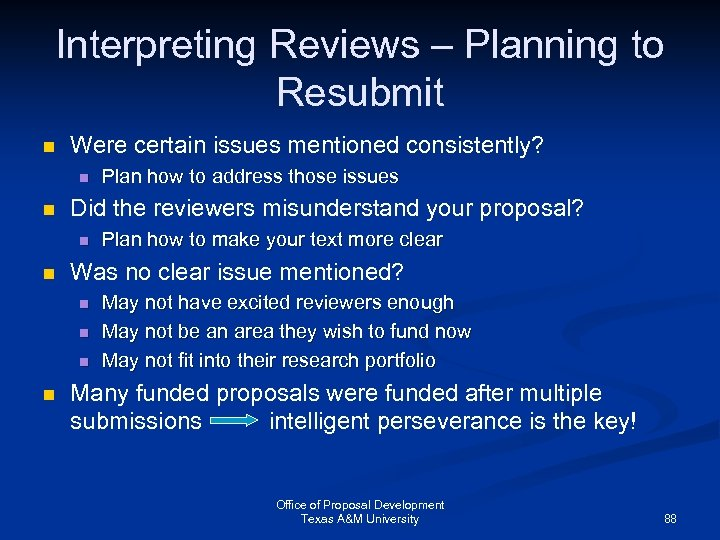 Interpreting Reviews – Planning to Resubmit n Were certain issues mentioned consistently? n n