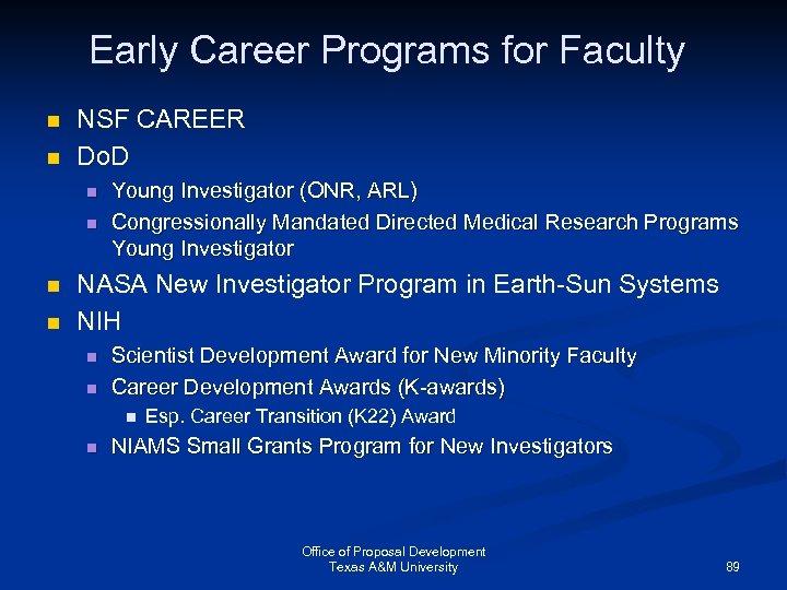 Early Career Programs for Faculty n n NSF CAREER Do. D n n Young
