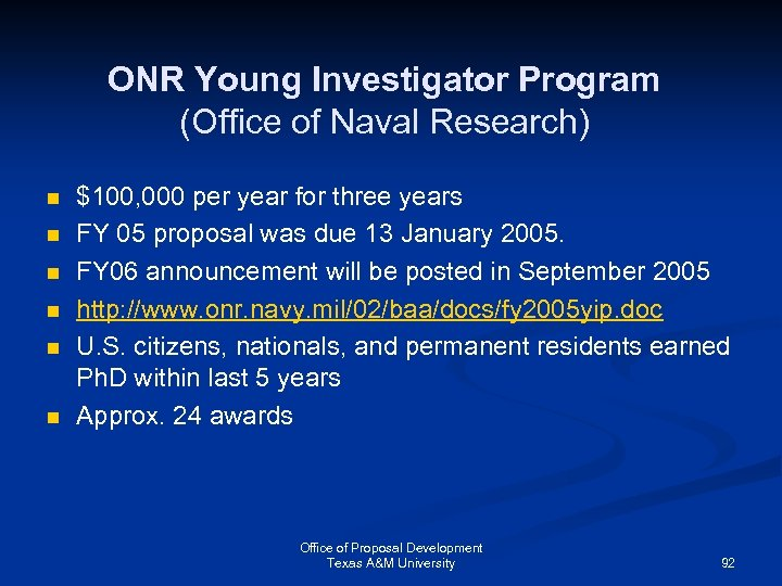 ONR Young Investigator Program (Office of Naval Research) n n n $100, 000 per