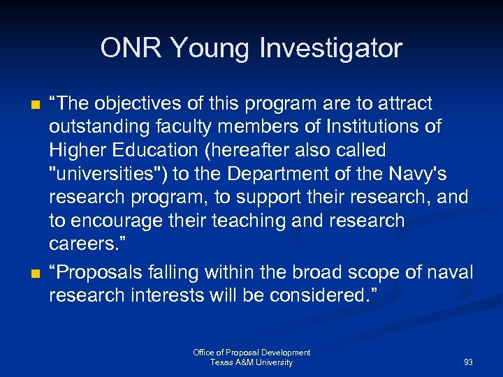"""ONR Young Investigator n n """"The objectives of this program are to attract outstanding"""