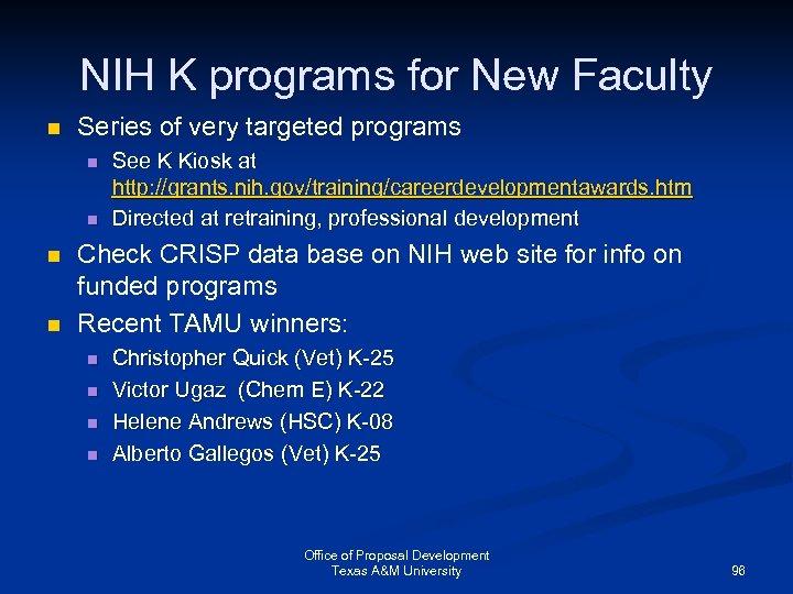 NIH K programs for New Faculty n Series of very targeted programs n n