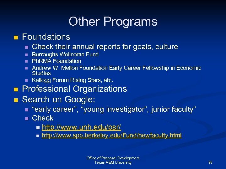 Other Programs n Foundations n Check their annual reports for goals, culture n Burroughs