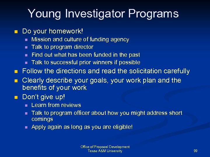 Young Investigator Programs n Do your homework! n n n n Mission and culture