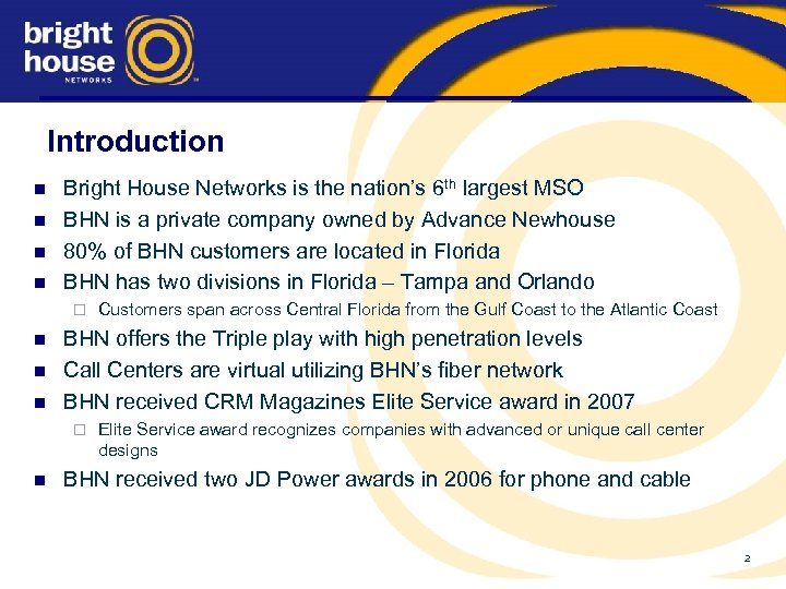 Introduction n n Bright House Networks is the nation's 6 th largest MSO BHN