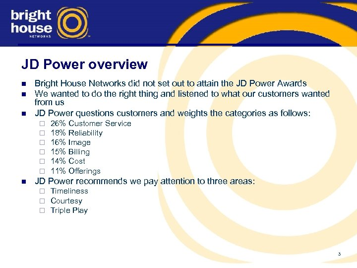 JD Power overview n n n Bright House Networks did not set out to