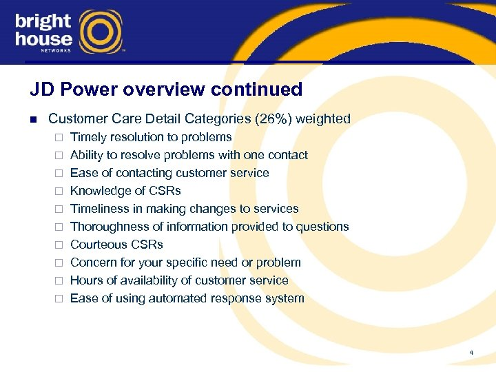 JD Power overview continued n Customer Care Detail Categories (26%) weighted ¨ ¨ ¨