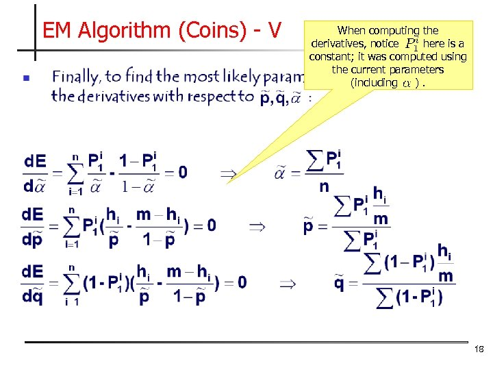 EM Algorithm (Coins) - V When computing the derivatives, notice here is a constant;